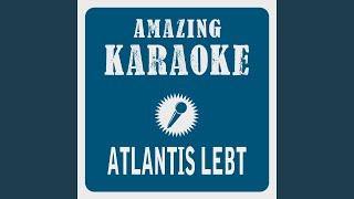 Atlantis Lebt Karaoke Version Originally Performed By Andrea Berg