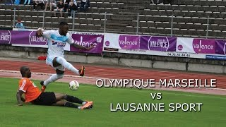 Séquence Foot - OM vs LAUSANNE SPORT - 12 07 2016
