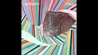 Mutemath 34 Somewhere Right 34 Vitals Bonus Track Official Audio