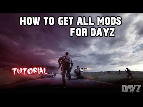 How to get ALL DayZ Mods (Tutorial) Step by Step