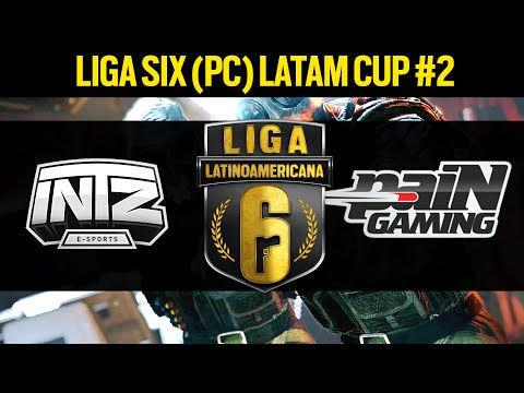 SEMIFINAL -  INTZ e-Sports VS paiN Gaming - Liga Six PC LATAM Cup #2 - Rainbow Six Siege