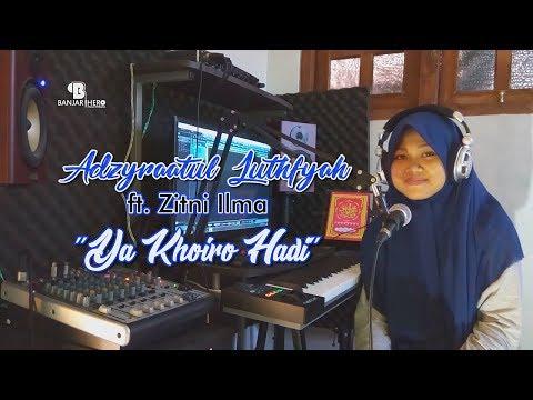 Ya Khoiro Hadi - Adzyraatul Luthfyah ft Zitni Ilma