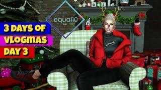VLOGMAS  2018 - Episode 3 Wearing the EQUAL10