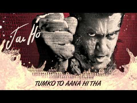 Jai Ho Song: Tumko Toh Aana Hi Tha Full Audio | Salman Khan, Tabu video