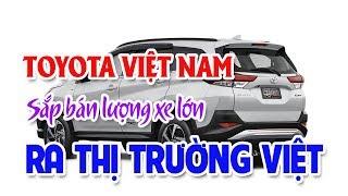 TOYOTA Việt Nam chuẩn bị bán số lượng lớn ô tô ra thị trường | Cuộc đua tam mã của ba ông lớn ô tô