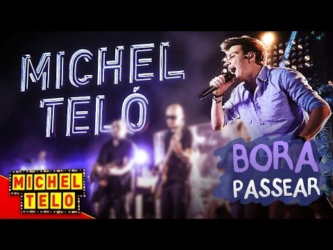 Michel Teló BORA PASSEAR VIDEO OFICIAL