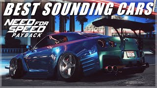 Need For Speed Payback's Best Sounding Cars [4k] Turbo Spools , Turbo Blow Offs & Backfire Sounds