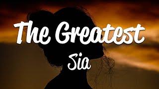 Download lagu Sia - The Greatest (Lyrics)