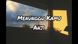 Anji - Menunggu Kamu ( Official Lirik)