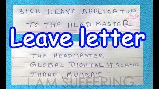 LEAVE LETTER, Sick Leave APPLICATION to THE HEAD Master