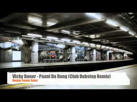 Vicky Doner - Paani Da Rang (club Dubstep Remix).mp4 video