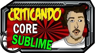 CRÍTICA A CORE SUBLIME