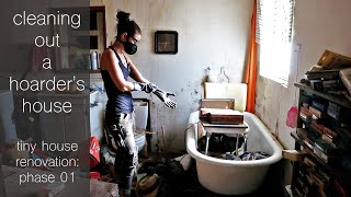 Cleaning out a Hoarder's House | Tiny House Renovation Phase 1: Cleanup