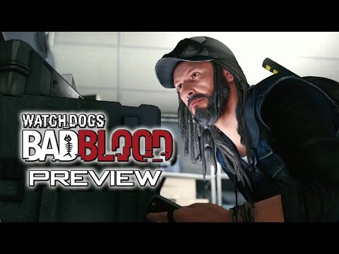 Watch Dogs: Bad Blood - Preview