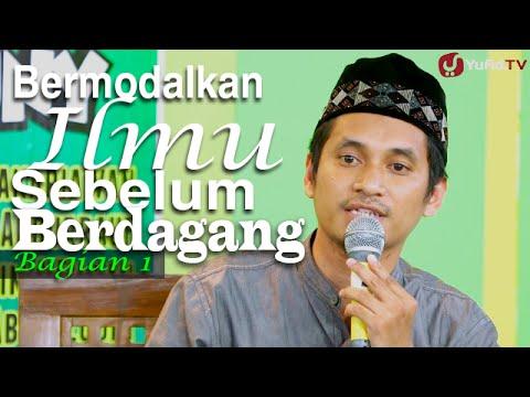 Ceramah Islam: Bermodalkan Ilmu Sebelum Berdagang 1 - Ustadz Abduh Tuasikal