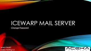 Icewarp Mail Server change password