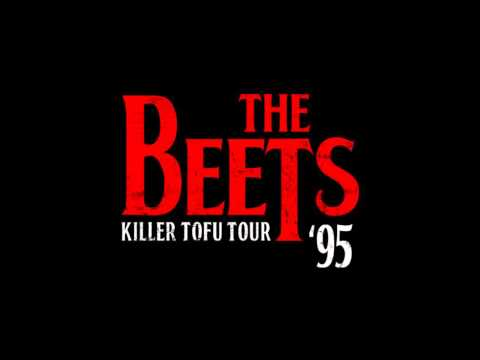 The Beets - Killer Tofu