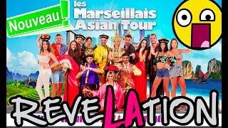 LES MARSEILLAIS ASIAN TOUR : VOUS ALLEZ TOUT SAVOIR ! CASTING, DESTINATION, RAPPROCHEMENT, ...