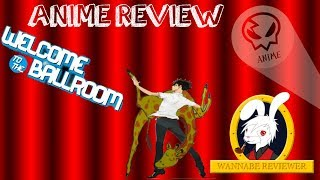 That One Anime with the Giraffe Neck People (Welcome to the Ballroom Review)