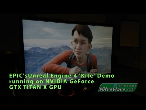 EPIC Unreal Engine 4 Kite Demo on NVIDIA GEFORCE GTX TITAN X