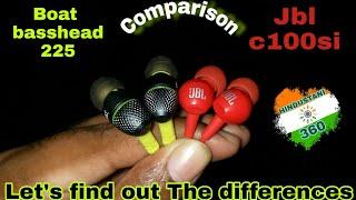 (HINDI)JBL C100SI VS BOAT BASSHEAD 225 COMPARISON..