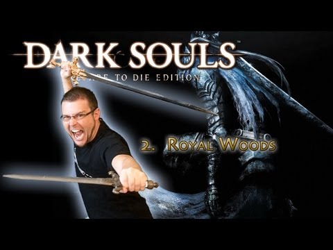 Dark Souls PtDE - 2 - Royal Woods