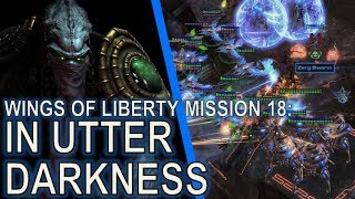 Starcraft II: Wings of Liberty Mission 18 - In Utter Darkness