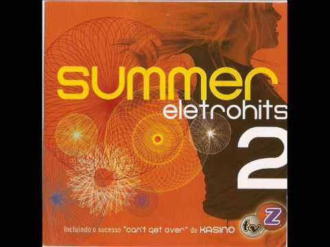 01 Kasino Can´t Get Over Summer Eletrohits 2