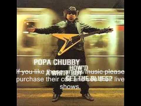 Popa Chubby - Ive Been Loving You Too Long