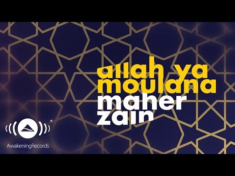 Maher Zain - Allah Ya Moulana | ماهر زين - الله يا مولانا | (Official Lyrics 2016)