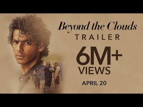 Beyond The Clouds | Official Trailer | Ishaan | Malavika | Releasing 20th April