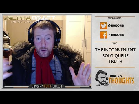 Thorin's Thoughts - The Inconvenient Solo Queue Truth (LoL)