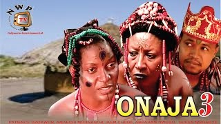 Onaja Nigerian Traditional Movie [Part 3]