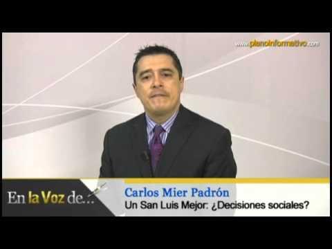 Un San Luis Mejor: ¿Desiciones sociales? -  Carlos Mier Padrón