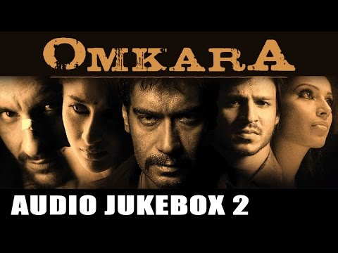 Omkara - Jukebox (Full Songs) - 2