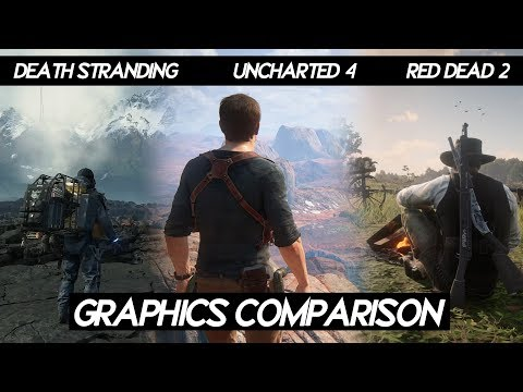 "Death Stranding ""GRAPHICS COMPARISON"" VS Uncharted 4 VS Red Dead Redemption 2"