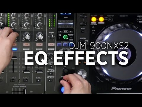 DJM-900NXS2 Effects Tutorial: EQ FX