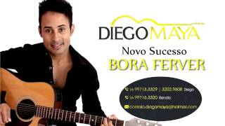 Diego Maya - BORA FERVER