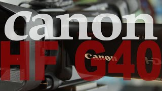 Is the Canon Vixia HF G40 worth buying in 2020? Review