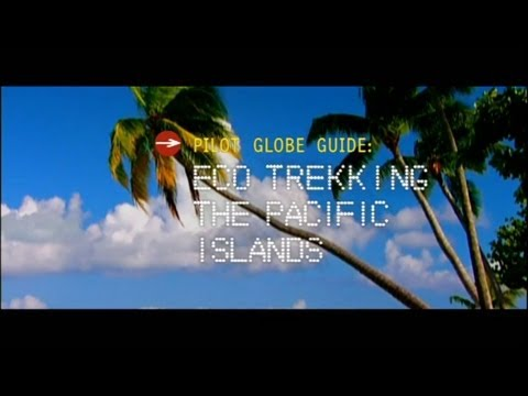 Pilot Globe Guides - Eco Trekking: The Pacific Islands with Ian Wright