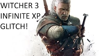 Witcher 3: INFINITE XP GLITCH! 50 XP Every 5 Seconds