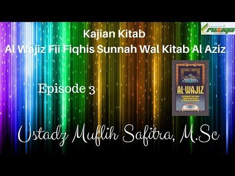 Ustadz Muflih Safitra - Al Wajiz 03