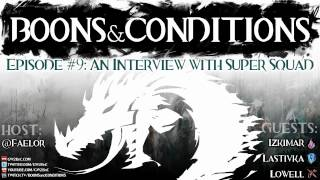 Boons &amp; Conditions Ep. 9: An Interview with Super Squad