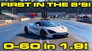 FIRST in the 8's * Behind the Scenes McLaren 720S Record 1/4 mile with 0-60 MPH in 1.9 seconds!