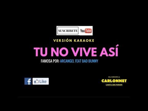 Tu no vive así - Arcangel Feat Bad Bunny (Karaoke)