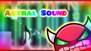 Astral Sound by Pachanjoaco and More (Mega Collab) (Demon?) (Verified by Me)