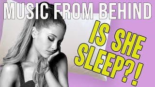 Why You Can't Understand Ariana Grande: Music From Behind