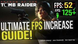 🔧 Shadow Of The Tomb Raider: Dramatically increase performance / FPS with any setup!