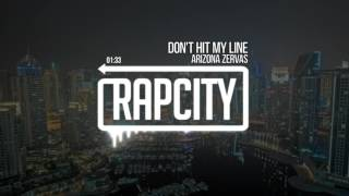 Arizona Zervas - Don't Hit My Line (Prod. Taylor King)