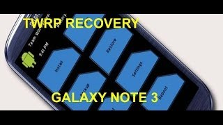 New Recovery Galaxy Note3 TWRP Team Win Recovery Proyect